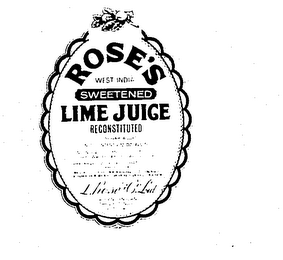 mark for ROSE'S SWEETENED LIME JUICE RECONSTITUTED L. ROSE CO. LTD. ST. ALBANS, ENGLAND & THE WEST INDIES ESTD. 1805 WEST INDIA, trademark #70032982