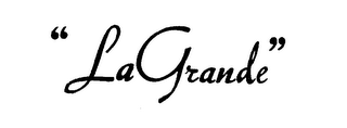 "mark for ""LA GRANDE"", trademark #71549283"