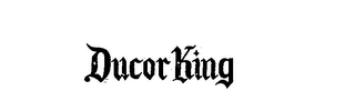 mark for DUCOR KING, trademark #72304283