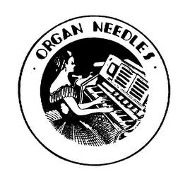 mark for ORGAN NEEDLES, trademark #73122501