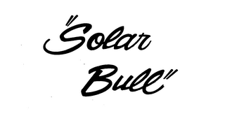 "mark for ""SOLAR BULL"", trademark #73388237"