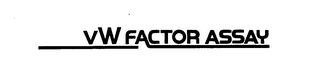 mark for VW FACTOR ASSAY, trademark #73389688