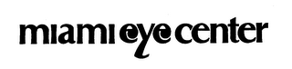 mark for MIAMI EYE CENTER, trademark #73454819