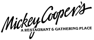 mark for MICKEY COOPER'S A RESTAURANT & GATHERING PLACE, trademark #73483695