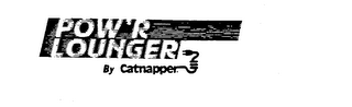 mark for POW'R LOUNGER BY CATNAPPER, trademark #73589104