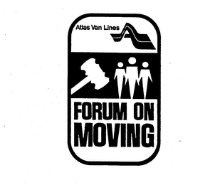 mark for ATLAS VAN LINES FORUM ON MOVING A, trademark #73605328