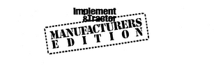 mark for IMPLEMENT & TRACTOR MANUFACTURERS EDITION, trademark #73666231