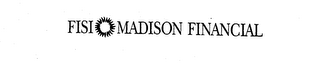 mark for FISI MADISON FINANCIAL, trademark #73696724