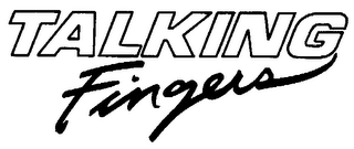 mark for TALKING FINGERS, trademark #73718588