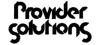 mark for PROVIDER SOLUTIONS, trademark #73812939