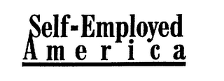 mark for SELF-EMPLOYED AMERICA, trademark #74047282