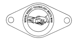 mark for WHERE GASKET TECHNOLOGY MEETS MAN, trademark #74060915