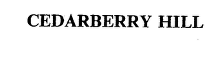 mark for CEDARBERRY HILL, trademark #74101666