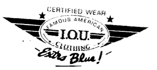 mark for CERTIFIED WEAR FAMOUS AMERICAN I.O.U. CLOTHING EXTRA BLUE!, trademark #74151942