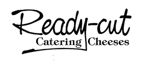mark for READY-CUT CATERING CHEESES, trademark #74157044