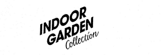 mark for INDOOR GARDEN COLLECTION, trademark #74188174