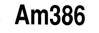 mark for AM386, trademark #74213799