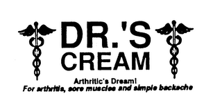 mark for DR.'S CREAM ARTHRITIC'S DREAM! FOR ARTHRITIS, SORE MUSCLES AND SIMPLE BACKACHE, trademark #74218937