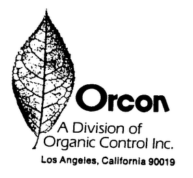 mark for ORCON A DIVISION OF ORGANIC CONTROL INC. LOS ANGELES, CALIFORNIA 90019, trademark #74256201