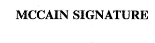 mark for MCCAIN SIGNATURE, trademark #74256263