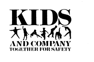 mark for KIDS AND COMPANY TOGETHER FOR SAFETY, trademark #74311913