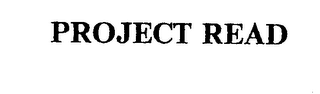 mark for PROJECT READ, trademark #74348794