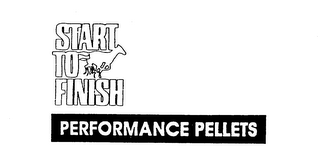 mark for START TO FINISH PERFORMANCE PELLETS, trademark #74429275