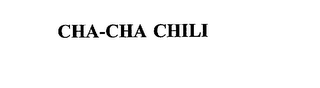 mark for CHA-CHA CHILI, trademark #74485626