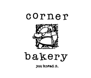 mark for CORNER BAKERY YOU KNEAD IT., trademark #74659775