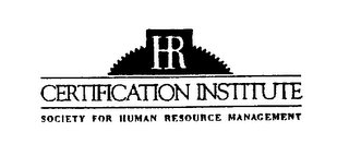 mark for HR CERTIFICATION INSTITUTE SOCIETY FOR HUMAN RESOURCE MANAGEMENT, trademark #74677844