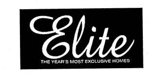 mark for ELITE THE YEAR'S MOST EXCLUSIVE HOMES, trademark #74727226