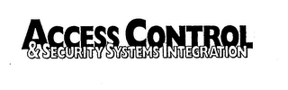 mark for ACCESS CONTROL & SECURITY SYSTEMS INTEGRATION, trademark #74730844