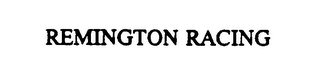 mark for REMINGTON RACING, trademark #75119777