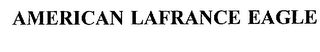 mark for AMERICAN LAFRANCE EAGLE, trademark #75121695