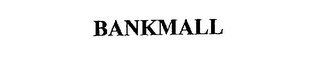 mark for BANKMALL, trademark #75135485