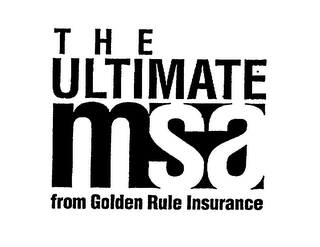 mark for THE ULTIMATE MSA FROM GOLDEN RULE INSURANCE, trademark #75175050