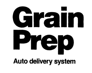 mark for GRAIN PREP AUTO DELIVERY SYSTEM, trademark #75221921
