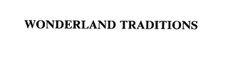mark for WONDERLAND TRADITIONS, trademark #75222765