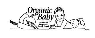 mark for ORGANIC BABY CERTIFIED ORGANIC BABY FOOD, trademark #75222924