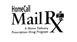 mark for HOMECALL MAIL RX A HOME DELIVERY PRESCRIPTION DRUG PROGRAM, trademark #75232373