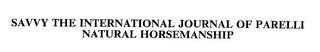 mark for SAVVY THE INTERNATIONAL JOURNAL OF PARELLI NATURAL HORSEMANSHIP, trademark #75261432