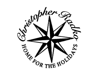 mark for CHRISTOPHER RADKO HOME FOR THE HOLIDAYS, trademark #75281401