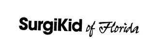 mark for SURGIKID OF FLORIDA, trademark #75289240