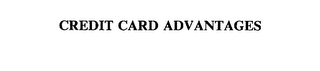 mark for CREDIT CARD ADVANTAGES, trademark #75299508