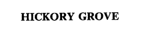 mark for HICKORY GROVE, trademark #75316303