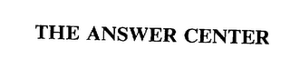 mark for THE ANSWER CENTER, trademark #75356193