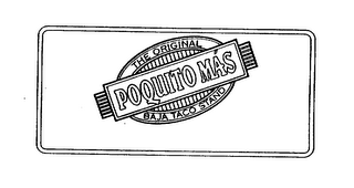 mark for POQUITO MAS THE ORIGINAL BAJA TACO STAND, trademark #75360663