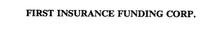 mark for FIRST INSURANCE FUNDING CORP., trademark #75395395