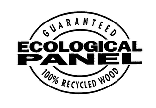 mark for ECOLOGICAL PANEL GUARANTEED 100% RECYCLED WOOD, trademark #75400310
