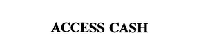 mark for ACCESS CASH, trademark #75403520